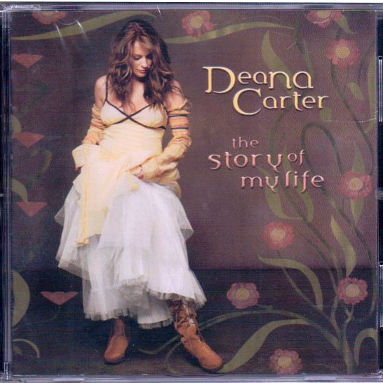 The Story of My Life - Deana Carter CD